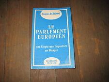 Jacques BORDIOT: le parlement européen une utopie une imposture un danger
