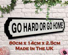 Go Hard Or Go Home Vintage Road Sign / Street Sign