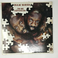 Isaac Hayes To Be Continued LP Vinyl Record Original 1970 Soul / Funk