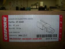 Creform Conveyor Slide Pipe Union 40 ea. # EF-2044H New