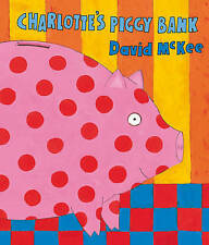 Charlotte's Piggy Bank by David McKee - New Paperback Book