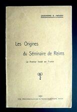 LES ORIGINES DU SÉMINAIRE DE REIMS  Chanoine A. FREZET   Ed Matot-Braine 1928