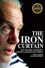 The Iron Curtain: My Rugby Journey from League to Union by Phil Larder,...