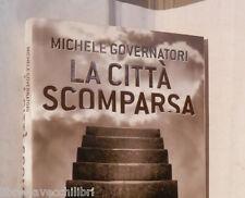 LA CITTA SCOMPARSA Michele Governatori Barbera editore Prima edizioni 2006 libro