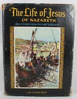 The Life Of Jesus Of Nazareth Bible Stories From The New Testament Golden Book