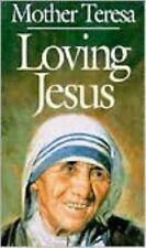 Loving Jesus: Mother Teresa