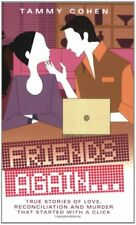 Friends Again . . .: True Stories of Love, Reconciliation and Murder that Start