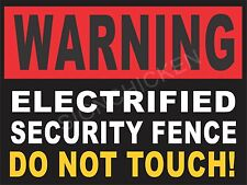 ELECTRIFIED SECURITY FENCE SIGN - NEW STOP theft & vandalism -PROTECT YOURS