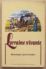 LORRAINE VIVANTE hommage à Jean Lanher 1993 Nancy BE Metz Commercy Picardie EST