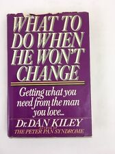 What to Do When He Won't Change by Dan Killey Hardcover 1987 Peter Pan Syndrome