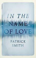 (Good)-In The Name Of Love (Hardcover)-Patrick Smith-1781853134