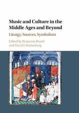 Music and Culture in the Middle Ages and Beyond : Liturgy, Sources, Symbolism...