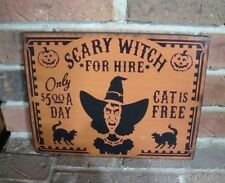 "Primitive Style Halloween Witch Sign ""SCARY WITCH FOR HIRE""   Hp"