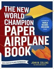 The New World Champion Paper Airplane Book : With Tear-Out Planes to Fold and...