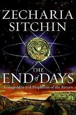 The End of Days: Armageddon and Prophecies of the Return Earth Chronicles