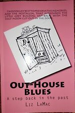 Out-house Blues, A step back in the past by liz lamac Good clean stories .