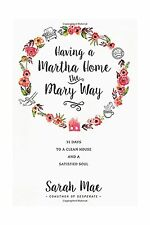 Having a Martha Home the Mary Way: 31 Days to a Clean House and... Free Shipping