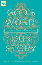 God's Word, Our Story: Learning from the Book of Nehemiah, , Good Book