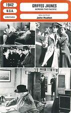 Fiche Cinéma. Movie Card. Griffes jaunes/Across the pacific (USA) 1942 J. Huston