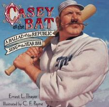 Casey at the Bat: A Ballad of the Republic Sung in the Year 1888 (Hardback or Ca