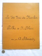 ANCIENNE PARTITION MANUSCRITE LE TIC TAC DU MOULIN POLKA DE N.BLUM (2)