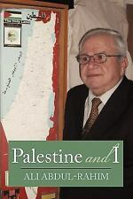 Palestine and I by Ali Abdul-Rahim (2010, Paperback)