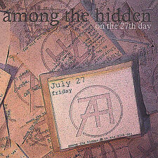 Among the Hidden On the 27th Day CD ***NEW***