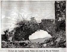 Gavorrano: Castel di Pietra,dove fu uccisa Pia de' Tolomei.Grosseto.Toscana.1898