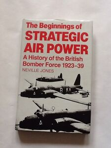 The Beginnings of Strategic Air Power: A History of the British Bomber Force, 19