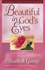 Beautiful in God's Eyes Growth : The Treasures of the Proverbs 31 Woman by...