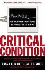 Critical Condition: How Health Care in America Became Big Business--and Bad Med