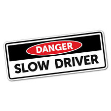 Danger Slow Driver Sticker Funny Car Stickers Novelty Decals #5984K