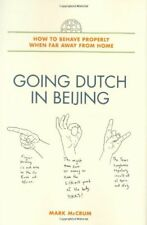 B0048EL7UQ Going Dutch in Beijing: How to Behave Properly When Far Away from Ho
