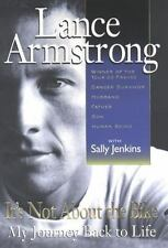It's Not about the Bike : My Journey Back to Life by Sally Jenkins and Lance Armstrong (2000, Hardcover)