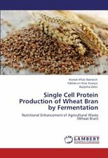 Single Cell Protein Production of Wheat Bran by Fermentation, Warraich, Komal,,