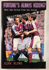 FORTUNE'S ALWAYS HIDING? WEST HAM UNITED FROM THE INSIDE by KIRK BLOWS SOFT-BACK