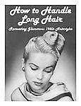 How to Handle Long Hair -- Recreating Glamorous 1950s Hairstyles, Miss Ingerid,