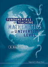 Fundamentals of Teaching Mathematics at the University Level by Baumslag, Benja