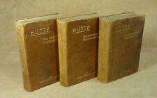 HÜTTE DES INGENIEURS TASCHENBUCH  1 2 3  - VERLAG VON WILHELM ERNST & SOHN 1911