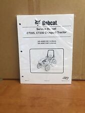 Bobcat CT225 CT230 Compact Tractor Service Manual Shop Repair Book PN # 6986526