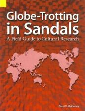 Globe-Trotting in Sandals : A Field Guide to Cultural Research by Carol V....