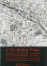 Common Place: The Representation of Paris in Spanish American Fiction