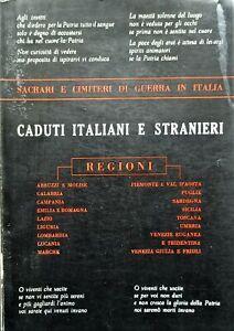 Sacrari e cimiteri di Guerra in Italia - Caduti italiani e stranieri - ed. 1961