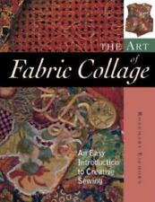 The Art of Fabric Collage by Rosemary Eichorn  B17