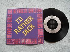 "THE REYNOLDS GIRLS I'D RATHER JACK PWL RECORDS UK 7"" VINYL SINGLE in P/SLEEVE"