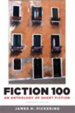 Fiction 100 : An Anthology of Short Fiction by J. H. Pickering 13th Ed