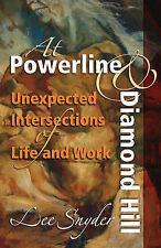 NEW At Powerline and Diamond Hill: Unexpected Intersections of Life and Work