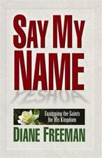 Say My Name: Equipping the Saints For His Kingdom