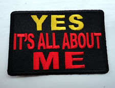 P2 Yes It's All About Me...Funny Humour Iron on Patch Laugh Biker