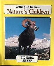 Getting to Know Nature's Children: Bighorn Sheep/Prairie Dogs by Bill Ivy